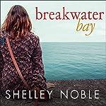 Breakwater Bay   Shelley Noble