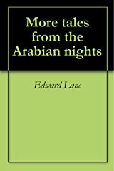 More tales from the Arabian nights Kindle Edition