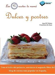 Dulces y postres: Las recetas de mamá (Plataforma Editorial)