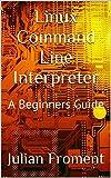 Download Linux Command Line Interpreter: A Beginners Guide Epub
