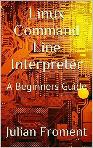 Linux Command Line Interpreter: A Beginners Guide Epub