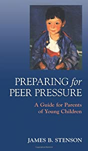 Preparing for Peer Pressure: A Guide for Parents of Young Children