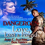 Dangerous Love: Lost & Found, Book 2 | Ben Tanner,Jean Joachim