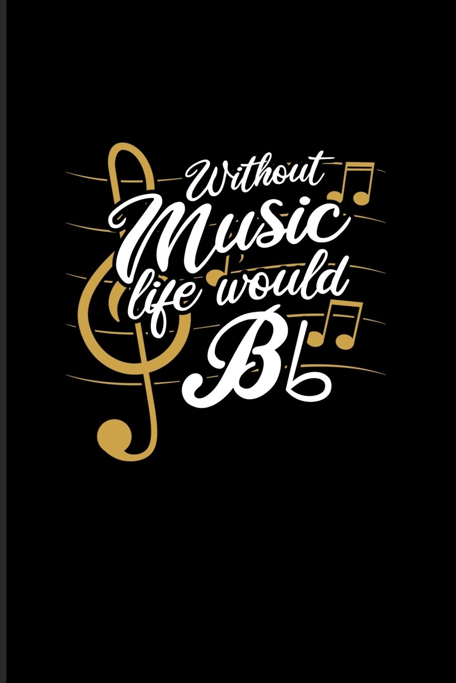 Buy Without Music Life Would Bb Funny Music Quotes 2020 Planner Weekly Monthly Pocket Calendar 6x9 Softcover Organizer For Songs Musician Fans Book Online At Low Prices