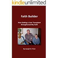 Faith Builder: How Getting a Liver Transplant Strengthened My Faith