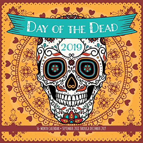 Day of the Dead 2019: 16-Month Calendar - September 2018 through December -