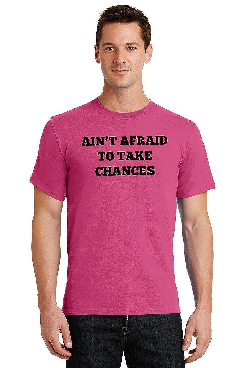 Comical Shirt Mens Aint Afraid to Take Chances T-Shirt