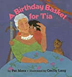 A Birthday Basket for Tia, Pat Mora, 0780769910