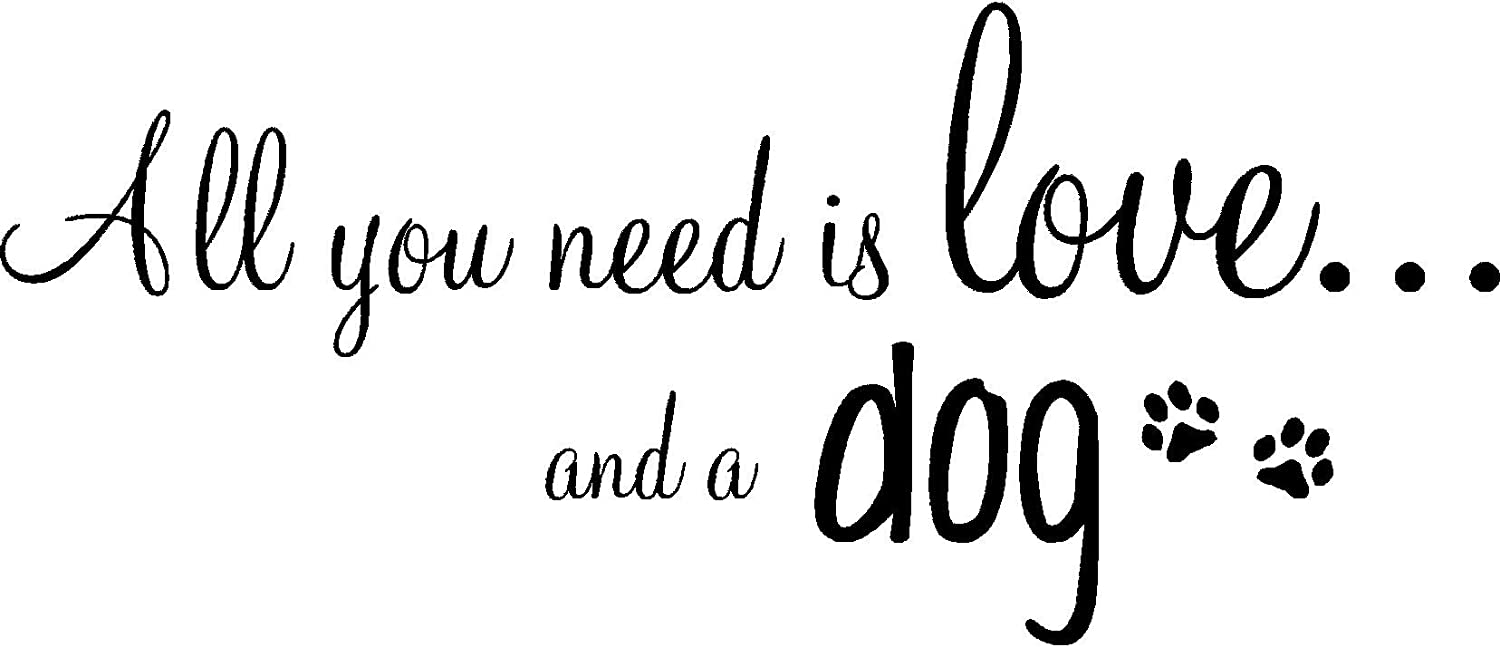 Amazon All you need is love and a dog inpsirational home vinyl wall quotes decals sayings art lettering Home & Kitchen
