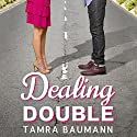 Dealing Double Audiobook by Tamra Baumann Narrated by Emily Durante