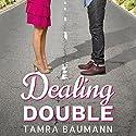 Dealing Double Hörbuch von Tamra Baumann Gesprochen von: Emily Durante