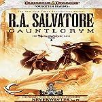 Gauntlgrym: Legend of Drizzt: Neverwinter Saga, Book 1 | R. A. Salvatore