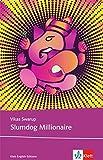Slumdog Millionaire: Schulausgabe für das Niveau B2, ab dem 6. Lernjahr. Ungekürzter englischer Originaltext mit Annotationen (Klett English Editions)