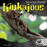 Kinkajous (Checkerboard Animal Library: Nocturnal Animals)