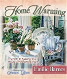 img - for Home Warming: Secrets to Making Your House a Welcoming Place (Barnes, Emilie) book / textbook / text book