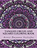 Tangled Circles and Squares Coloring Book: 50 beautiful doodle art designs for coloring in