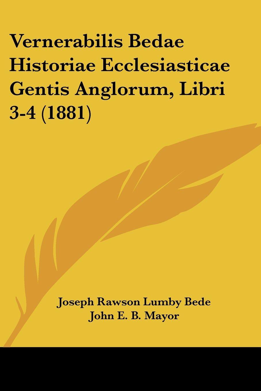Download Vernerabilis Bedae Historiae Ecclesiasticae Gentis Anglorum, Libri 3-4 (1881) PDF