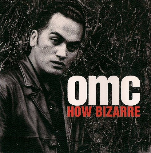 OMC - How Bizarre by