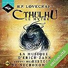 La Musique d'Erich Zann suivi de Histoire du Necronomicon (Cthulhu - Le mythe 18) | Livre audio Auteur(s) : H. P. Lovecraft Narrateur(s) : Nicolas Planchais