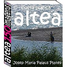 Costa Blanca: Altea (150 imagens) (Portuguese Edition)