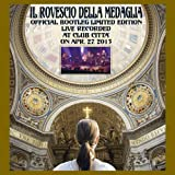 Official Bootleg Limited by Il Rovescio Della Medaglia