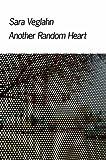 Another Random Heart, Sara Veglahn, 098152270X