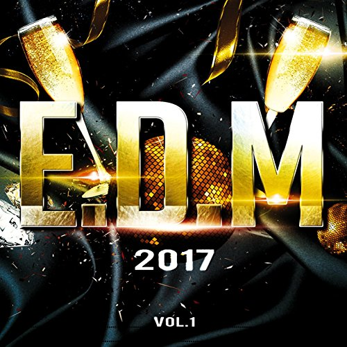 EDM 2017 (Top Electronic Hits Of The Year, Best Of Club Music For Djs And Rave Fans) (The Best Spinning Music)