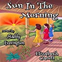 Sun in the Morning Audiobook by Elizabeth Cadell Narrated by Maddy Everington