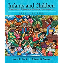Infants and Children: Prenatal Through Middle Childhood (8th Edition)