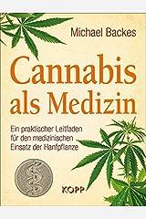 Cannabis als Medizin: Ein praktischer Leitfaden für den medizinischen Einsatz der Hanfpflanze Hardcover