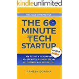 The 60-Minute Tech Startup: How to Start a Tech Company As a Side Hustle in One Hour a Day and Get Customers in Thirty Days (
