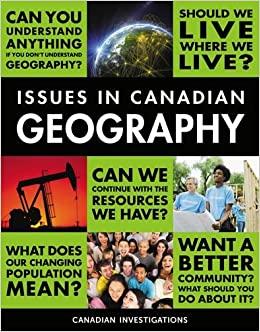 Canadian Investigations: Issues in Canadian Geography Big Ideas ...
