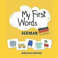My First Words: German: Teach your kids their first words in German (German Edition)