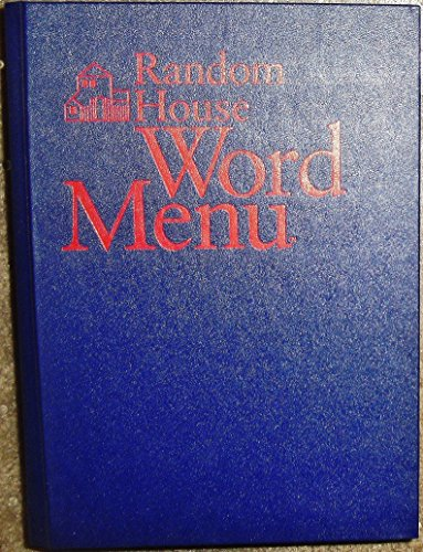 Random House Word Menu: New and Essential Companion to the Dictionary