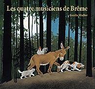Les quatre musiciens de Brême par Gerda Muller