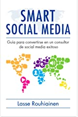 Smart Social Media: Guía para convertirse en un consultor de Social Media exitoso (Spanish Edition) Kindle Edition