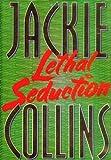 Lethal Seduction, Jackie Collins, 0684850311