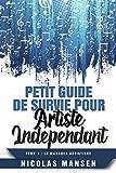 Petit guide de survie pour artiste indépendant: Tome 1 : Le manager artistique (French Edition)