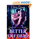 Better Off Dead: An Urban Fantasy Vampire and Fae Romance (Fae-Ever Dead Book 1)