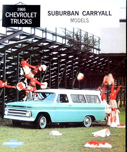 A MUST FOR OWNERS & RESTORERS - THE 1965 CHEVY SUBURBAN CARRYALL & PANEL TRUCK DEALERSHIP SALES BROCHURE - ADVERTISMENT Includes All Models - 2WD & 4WD PANEL, WAGON, CARRYALL- CHEVROLET 65