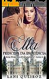 ELLA: Princesa da Inocência: Série Príncipes Di Castellani livro 4 (Portuguese Edition)