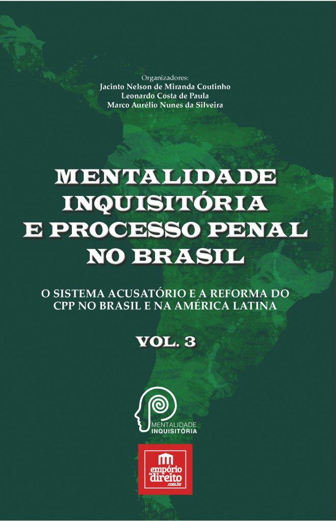 Mentalidade inquisitória e processo penal no Brasil: o sistema acusatório e a reforma do CPP no Brasil e na América Latina (Volume 3) pdf