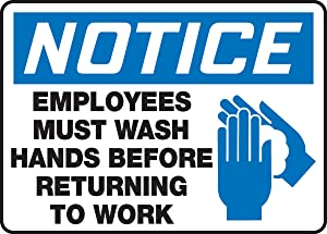 "Accuform MRST811VS Adhesive Vinyl Safety Sign, Legend""Notice Employees Must WASH Hands Before Returning to Work"" with Graphic, 7"" Length x 10"" Width x 0.004"" Thickness, Blue/Black on White"