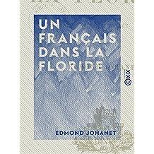 Un Français dans la Floride: Notes de voyage (French Edition)