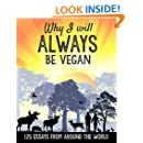 Why I will ALWAYS be vegan: 125 Essays from Around the World