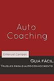 Auto-coaching: Truques para o autoconhecimento