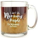 I Don't Like Morning People - Glass Coffee Mug