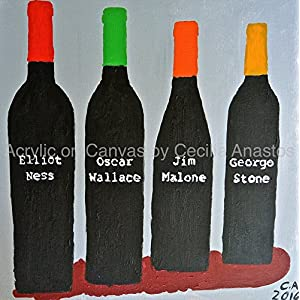 Untouchables (2016) - 20 x 20 Acrylic on Canvas. Ready to hang on wall. Four red wine bottles against a silver background. Bottle labels have the names of The Untouchables. Handmade by USA artist.
