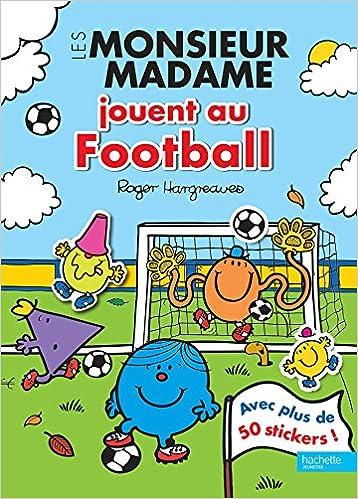 Amazon Fr Les Monsieur Madame Jouent Au Football Livre D