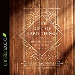 The Gift of Hard Things: Finding Grace in Unexpected Places   Mark Yaconelli